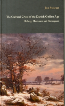 Cultural Crisis of the Danish Golden Age Heiberg : Martensen & Kierkegaard, Hardback Book