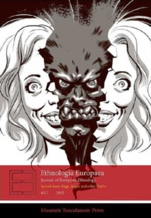Ethnologia Europaea 45:2 : Special Issue: Rage, Anger and Other Don'ts, Paperback / softback Book
