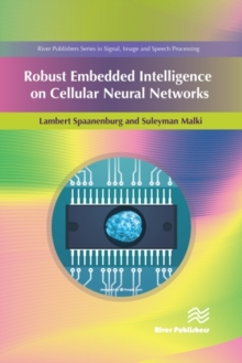 Robust Embedded Intelligence on Cellular Neural Networks, Hardback Book
