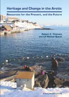 Heritage & Change in the Arctic : Resources for the Precent & the Future, Hardback Book