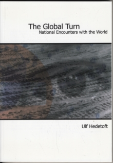The Global Turn : National Encounters with the World, Paperback Book