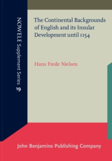 The Continental Backgrounds of English and its Insular Development until 1154, Paperback / softback Book