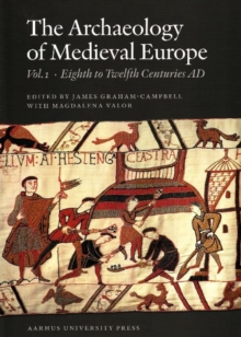 Archaeology of Medieval Europe : Volume 1: Eighth to Twelfth Centuries AD, Paperback Book