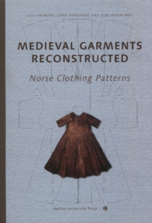 Medieval Garments Reconstructed : Norse Clothing Patterns, Hardback Book
