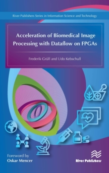 Acceleration of Biomedical Image Processing with Dataflow on FPGAs, Hardback Book