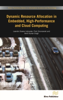 Dynamic Resource Allocation in Embedded, High-Performance and Cloud Computing, Hardback Book
