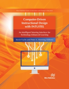 Computer-Driven Instructional Design with INTUITEL : An Intelligent Tutoring Interface for Technology-Enhanced Learning, Hardback Book