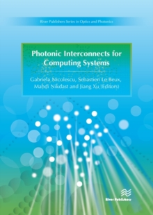 Photonic Interconnects for Computing Systems : Understanding and Pushing Design Challenges, Hardback Book