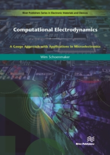 Computational Electrodynamics : A Gauge Approach with Applications in Microelectronics, Hardback Book