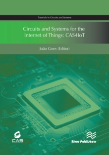 Circuits and Systems for the Internet of Things : CAS4IoT, Hardback Book