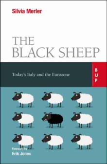 The Black Sheep : Today's Italy and the Eurozone, Paperback / softback Book
