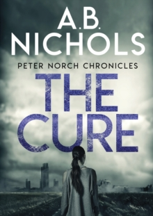 Peter Norch Chronicles - The Cure, Paperback / softback Book