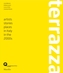 Terrazza : Artists, Stories, Places in Italy in the 2000s, Paperback / softback Book