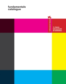 Fundamentals. 14 International Architecture Exhibition. La Biennale Di Venezia, Paperback Book
