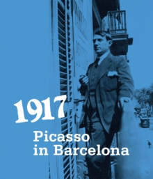 1917. Picasso in Barcelona, Paperback / softback Book