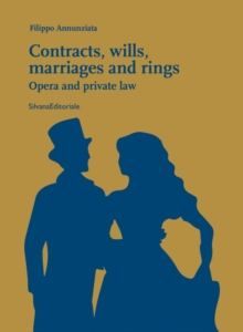 Contracts, Wills, Marriages and Rings : Opera and Private Law, Paperback / softback Book
