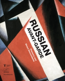 Russian Avant-Garde : Pioneers and Direct Descendants, Paperback / softback Book