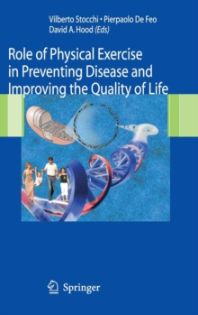 Role of Physical Exercise in Preventing Disease and Improving the Quality of Life, Hardback Book