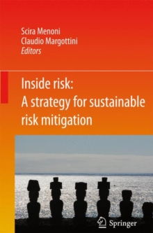 Inside Risk: A  Strategy for Sustainable Risk Mitigation, Paperback / softback Book