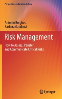 Risk Management : How to Assess, Transfer and Communicate Critical Risks, Hardback Book