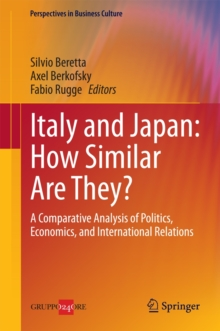 Italy and Japan: How Similar Are They? : A Comparative Analysis of Politics, Economics, and International Relations, Hardback Book