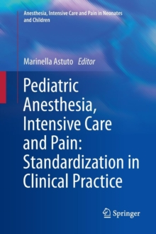 Pediatric Anesthesia, Intensive Care and Pain: Standardization in Clinical Practice, Paperback Book