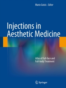 Injections in Aesthetic Medicine : Atlas of Full-face and Full-body Treatment, Hardback Book