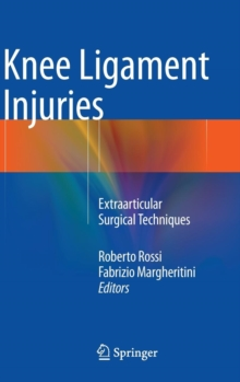 Knee Ligament Injuries : Extraarticular Surgical Techniques, Hardback Book