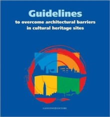 Guidelines to Overcome Architectural Barriers in Cultural Heritage Sites, Paperback Book