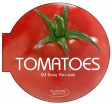 Tomatoes 50 Easy Recipes, Hardback Book