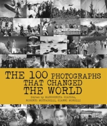 The 100 Photographs That Changed the World, Hardback Book