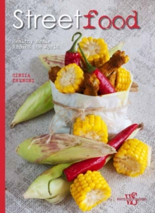 Street Food : Healthy Meals Around the World, Hardback Book