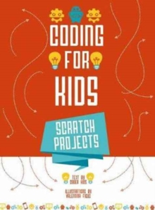 Coding for Kids 1: Create Your Own Video Games With Scratch, Hardback Book
