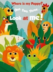 1, 2, 3 Look At Me! Counting Book: Where is my Puppy, Hardback Book