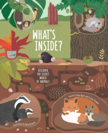 What's Inside? : Discover the Secret World of Animals, Hardback Book