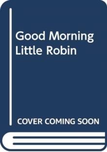 Good Morning, Little Robin!,  Book