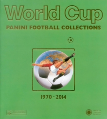 World Cup 1970-2014 : Panini Football Collections, Paperback Book