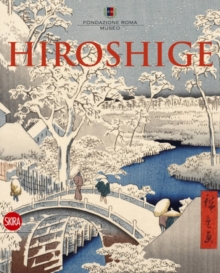 Hiroshige : The Master of Nature, Paperback / softback Book
