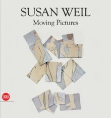 Susan Weil : Moving Pictures, Hardback Book