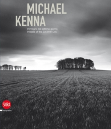 Michael Kenna : Images of the Seventh Day 1974-2009, Hardback Book