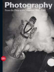Photography Vol. 3 : From the Press to the Museum 1941-1980, Hardback Book