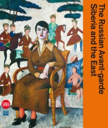 Russian Avant-Garde, Siberia and the East, Hardback Book
