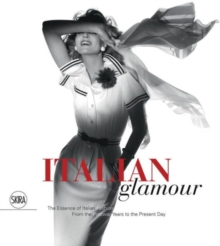Italian Glamour : The Essence of Italian Fashion From the Postwar Years to the Present Day, Hardback Book