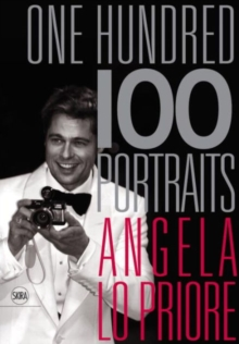 One Hundred 100 Portraits : Angela Lo Priore, Hardback Book