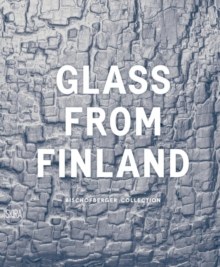 Glass from Finland : In the Bischofberger Collection, Hardback Book