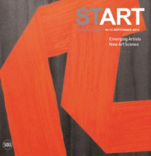 START: Emerging Artists * New Art Scenes : Saatchi Gallery, Paperback / softback Book