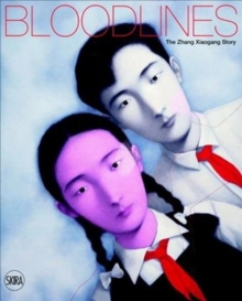 Bloodlines : The Zhang Xiaogang Story, Hardback Book