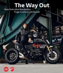 The Way Out : New York Beyond Manhattan Riding Away on a Ducati, Hardback Book