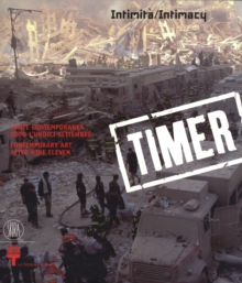 Timer : Intimacy: Contemporary Art after Nine Eleven, Paperback / softback Book