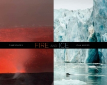 Fire and Ice : Timescapes, Hardback Book